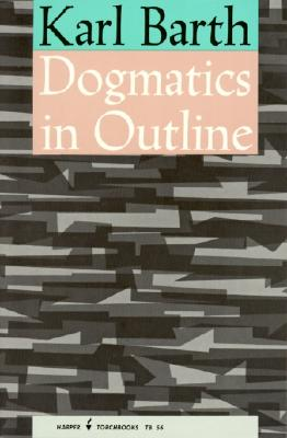 Dogmatics in Outline By Barth, Karl