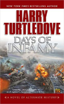 Days of Infamy By Turtledove, Harry