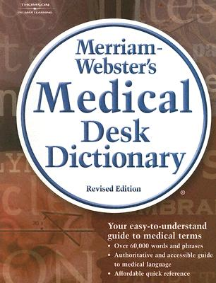 Merriam-Webster's Medical Desk Dictionary By Merriam-webster, Inc. Staff